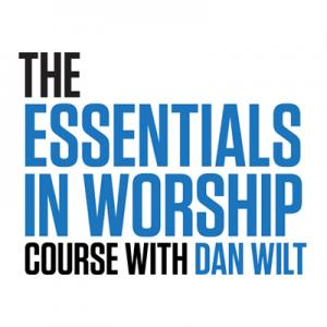 The Essentials In Worship Course by Dan Wilt, WorshipTraining Chords and Sheet Music