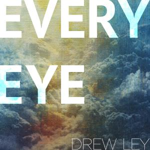 Every Eye by Drew Ley Chords and Sheet Music