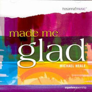 Made Me Glad by Michael Neale Chords and Sheet Music