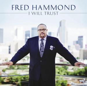 I Will Trust by Fred Hammond Chords and Sheet Music