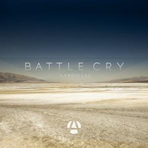 Battle Cry by Aaron Lee Chords and Sheet Music