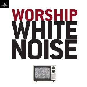 Worship White Noise by Dan Wilt, WorshipTraining Chords and Sheet Music