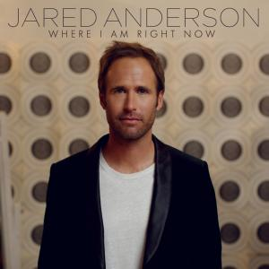 Where I Am Right Now by Jared Anderson Chords and Sheet Music