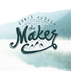 The Maker by Chris August Chords and Sheet Music