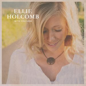 With You Now by Ellie Holcomb Chords and Sheet Music