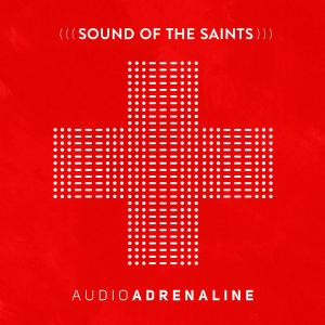 The Sound Of The Saints by Audio Adrenaline Chords and Sheet Music