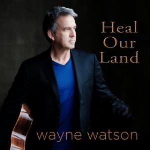 Heal Our Land by Wayne Watson Chords and Sheet Music