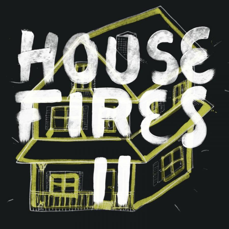 Housefires ll