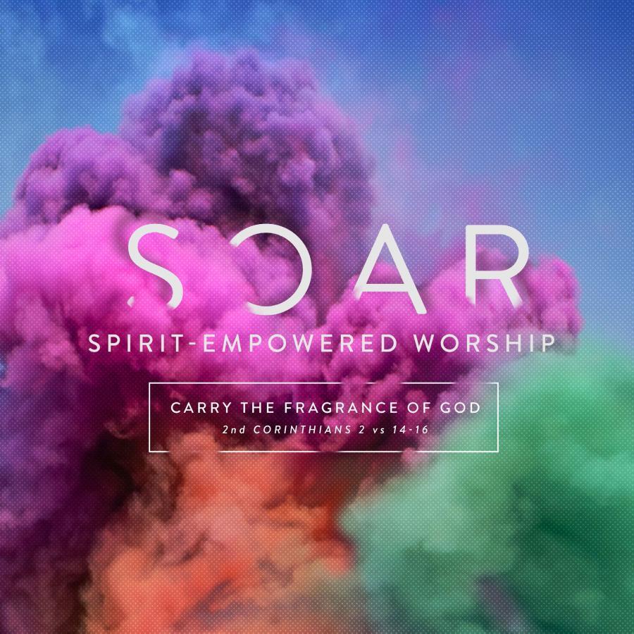 Soar: Spirit Empowered Worship