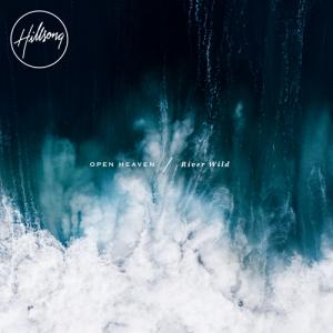 Open Heaven (River Wild) by Hillsong Worship Chords and Sheet Music