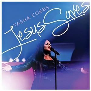 Jesus Saves by Tasha Cobbs Chords and Sheet Music