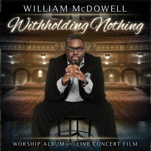 Withholding Nothing by William McDowell Chords and Sheet Music