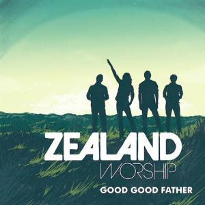 Good Good Father by Zealand Chords and Sheet Music