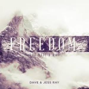 Freedom (You Made a Way)  by Dave and Jess Ray Chords and Sheet Music