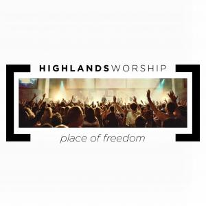 Place Of Freedom by Highlands Worship Chords and Sheet Music