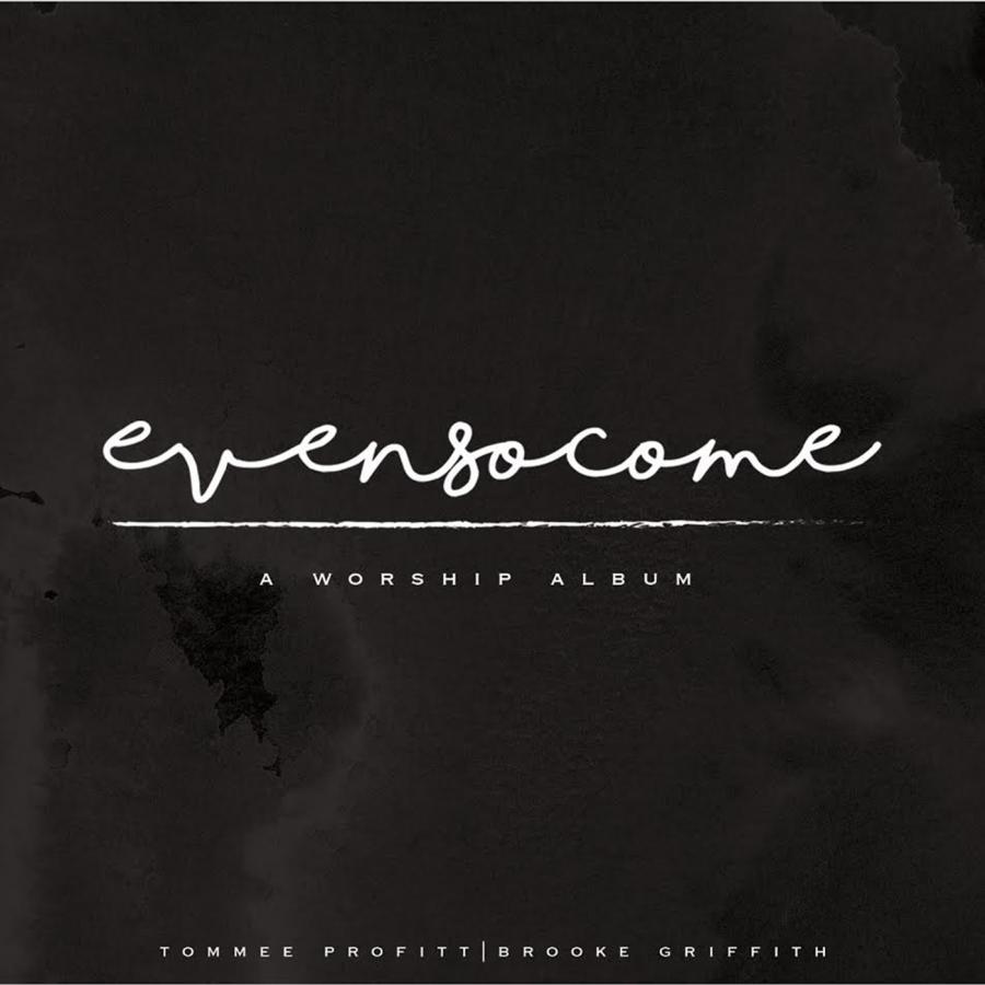 Even So Come: A Worship Album