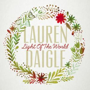 Light Of The World by Lauren Daigle Chords and Sheet Music