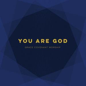You Are God by Robert Ellis, Grace Covenant Worship Chords and Sheet Music