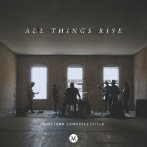 All Things Rise by Vineyard Worship Chords and Sheet Music