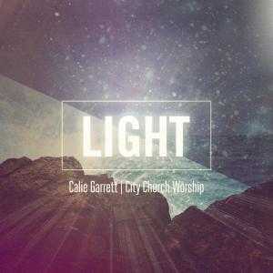 Light by Calie Garrett, City Church Worship Chords and Sheet Music