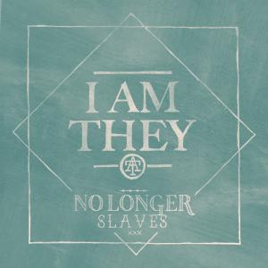No Longer Slaves by I Am They Chords and Sheet Music
