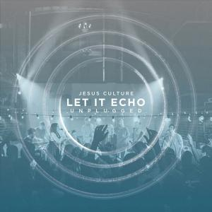 Let It Echo (Heaven Fall)  by Jesus Culture, Chris Quilala Chords and Sheet Music