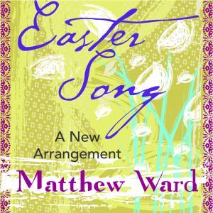 Easter Song A New Arrangement