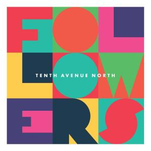 Fighting For You by Tenth Avenue North Chords and Sheet Music