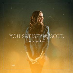 You Satisfy My Soul by Laura Hackett Chords and Sheet Music