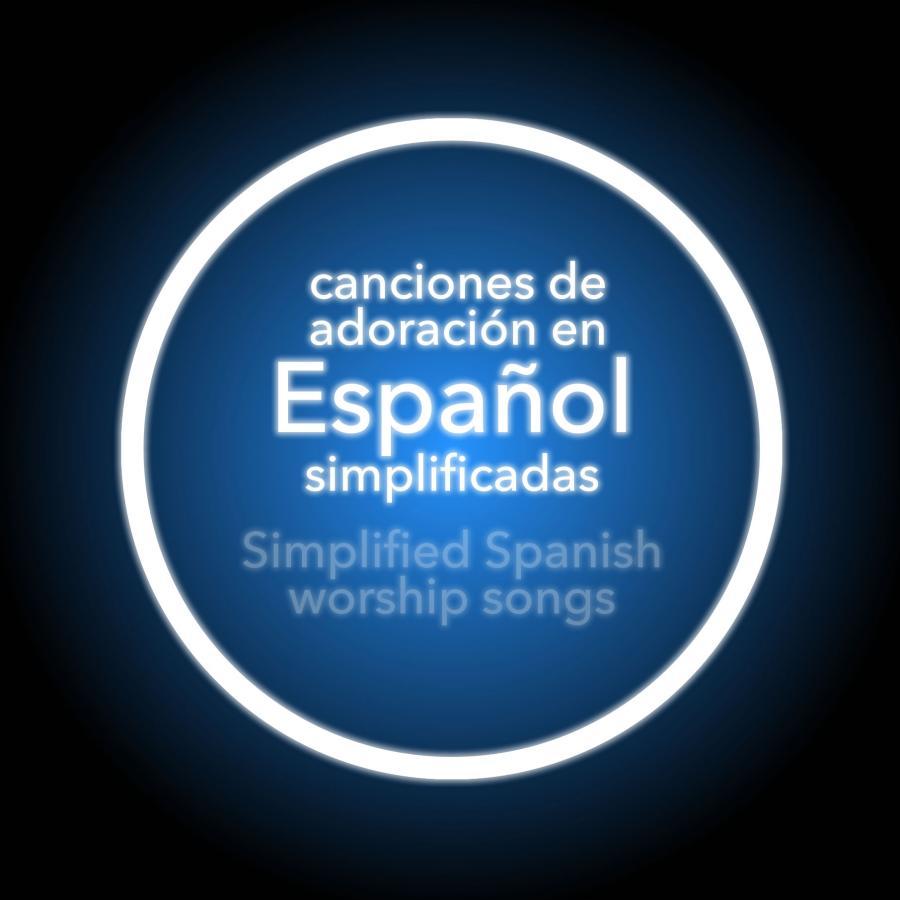 Canciones de Adoración Simplificadas en Español (Simplified