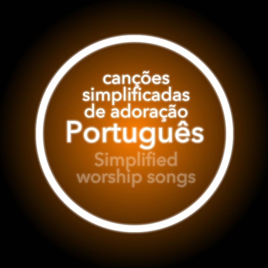 Canções de Adoração Simplificadas em Português
