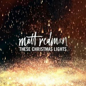 These Christmas Lights by Matt Redman Chords and Sheet Music