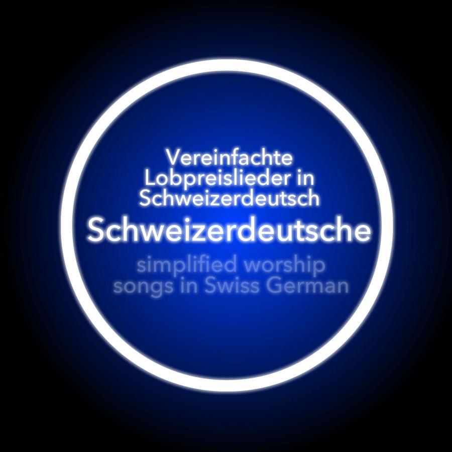 Simplified Worship Songs In Swiss German