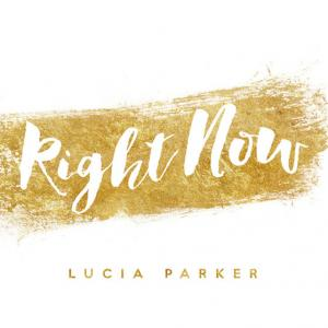 Right Now by Lucia Parker Chords and Sheet Music