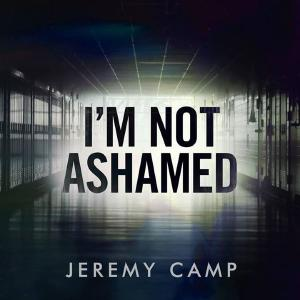 I Am Not Ashamed by Jeremy Camp Chords and Sheet Music