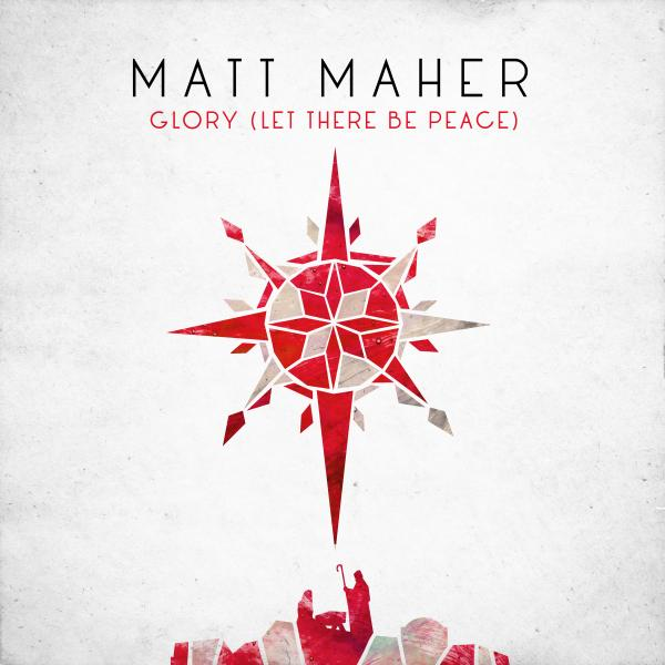 Glory (Let There Be Peace) - Matt Maher Sheet Music | PraiseCharts