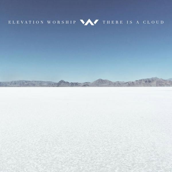 There Is A Cloud Chords Elevation Worship Praisecharts
