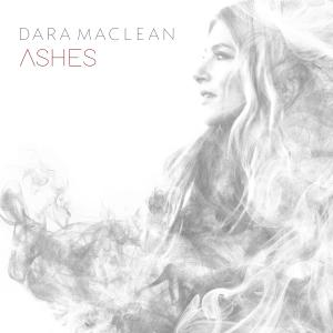 Ashes by Dara Maclean, Chris McClarney Chords and Sheet Music