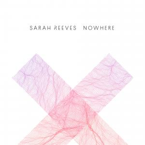Nowhere by Sarah Reeves Chords and Sheet Music