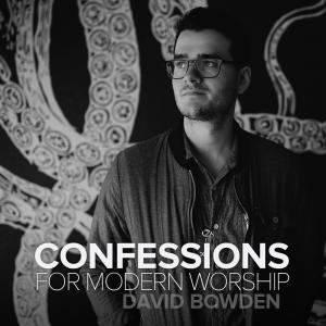 Acts Of Prayer - Confession (Reading) by David Bowden Chords and Sheet Music