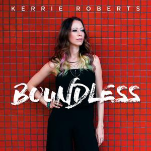 Boundless by Kerrie Roberts Chords and Sheet Music