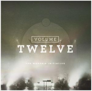 The Worship Initiative Volume 12
