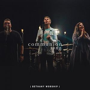 Communion Song by Jonathan Stockstill, Bethany Worship, Nicole Binion, BJ Putnam Chords and Sheet Music