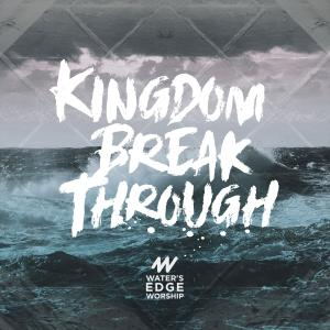 Kingdom Break Through by Nate Marialke Chords and Sheet Music