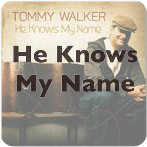 He Knows My Name (New Version) by Tommy Walker Chords and Sheet Music