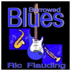 Borrowed Blues (Instrumental) by Ric Flauding Chords and Sheet Music