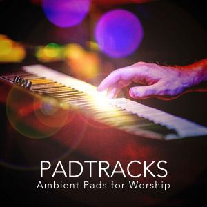 Pad Tracks: Ambient Pads For Worship