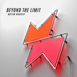 Beyond The Limit by Motion Worship Chords and Sheet Music