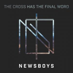 The Cross Has The Final Word by Newsboys, Peter Furler, Michael Tait Chords and Sheet Music