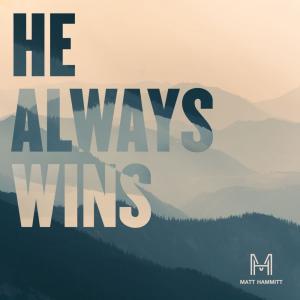 He Always Wins